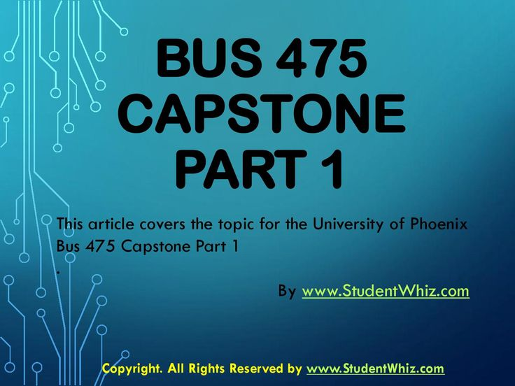 In the Bus 475 Capstone Part 1, there will be different multiple choice questions that will be provided to the students to test their understanding.