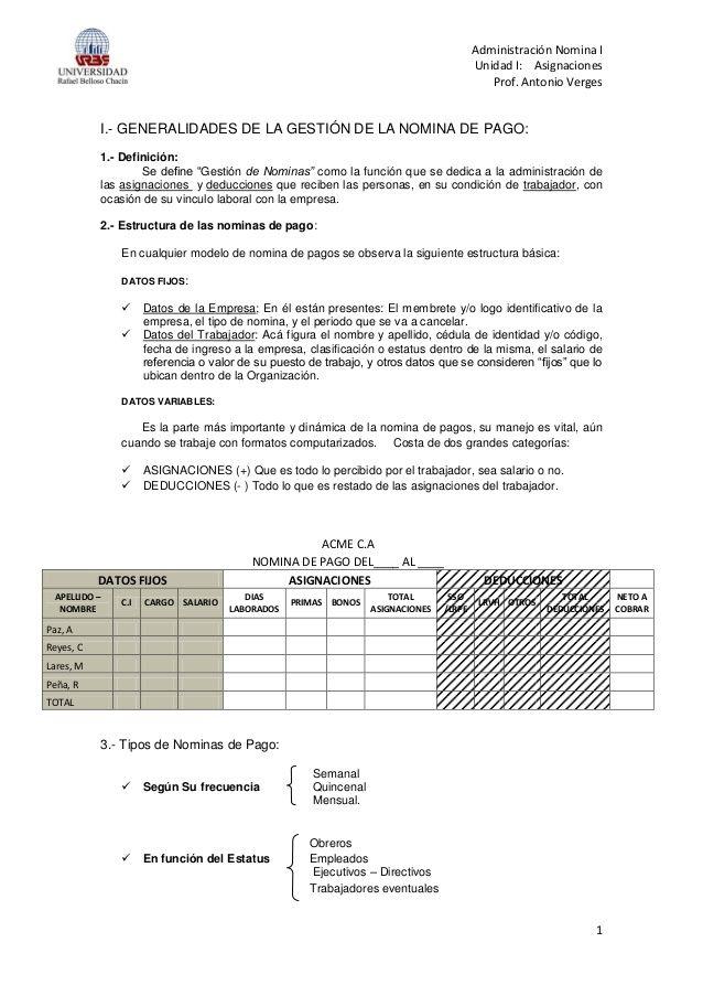Administración Nomina I  Unidad I: Asignaciones  Prof. Antonio Verges  1  I.- GENERALIDADES DE LA GESTIÓN DE LA NOMINA DE PAGO...