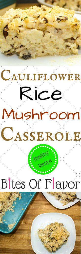 Cauliflower Rice Mushroom Casserole-Holiday side dish or great to make all year round! Layers of cauliflower, mushrooms, & brown rice mixed with a cheese gravy. Perfect to serve as a dinner for meatless Monday! Weight Watcher friendly recipe. www.bitesofflavor.com