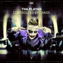 Tha Playah - Controlled by Chaos (2017) download: http://gabber.od.ua/node/16929/tha-playah-controlled-by-chaos-2017