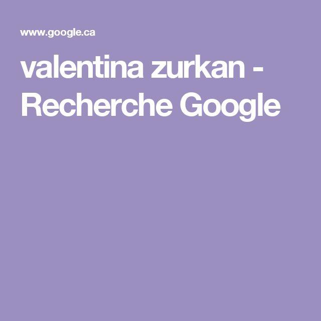 valentina zurkan - Recherche Google