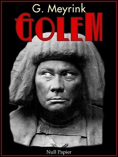 Gustav Meyrink: Der Golem - Ein Phantastischer Roman (Gratis)