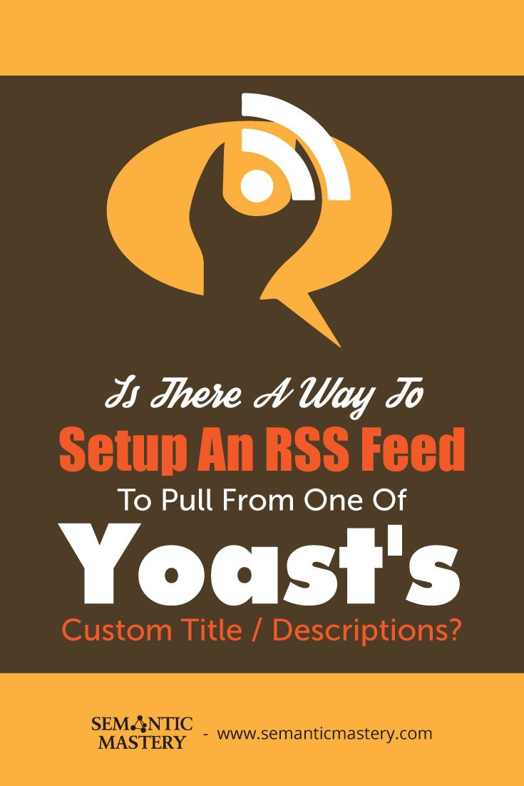How To Setup An RSS Feed To Pull From One Of Yoast's Custom Title/Descriptions? Our #SEO Experts Say ....  via http://semanticmastery.com/is-there-a-way-to-setup-an-rss-feed-to-pull-from-one-of-yoasts-custom-titledescriptions/ This is a question from an attendee that asked at one of our Free weekly Hump Day Hangouts here http://semanticmastery.com/humpday.