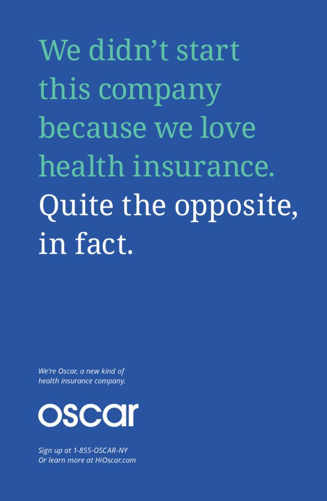 Nutmeg Oscar Nyc Subway Ads We Didn T Start This Company Because We Love Health Insurance Health Insurance Health Insurance Companies Insurance