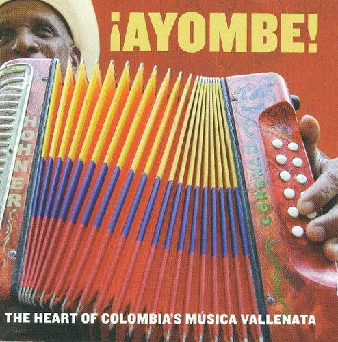 Ayombe!: The Heart of Colombia's Musica Vallenata [CD]