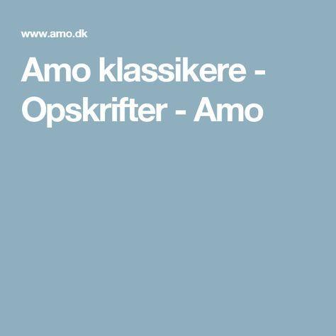 Amo klassikere - Opskrifter - Amo