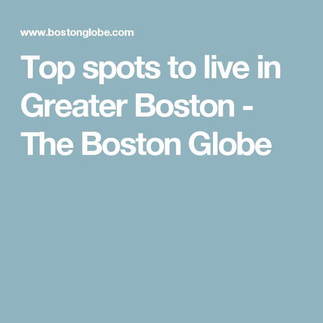 Top spots to live in Greater Boston - The Boston Globe