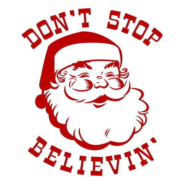 Don't Stop Believin' Santa Christmas Svg Cuttable Designs