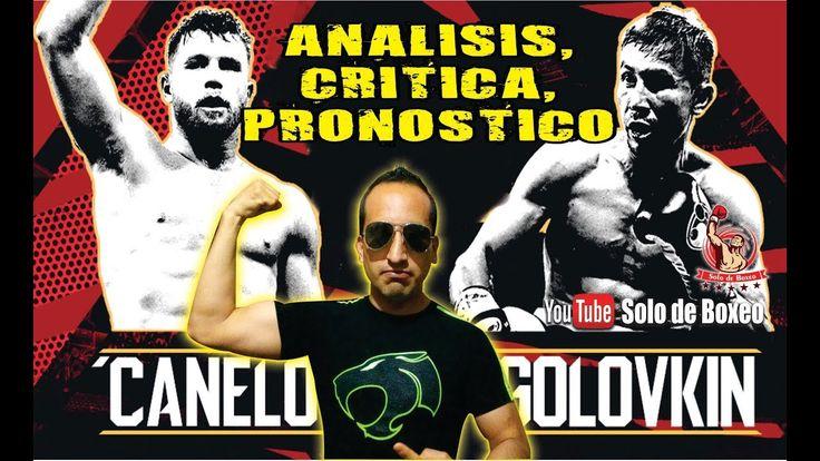 CANELO VS GOLOVKIN II ¿que esperamos de esta pelea? critica,analisis, pr...