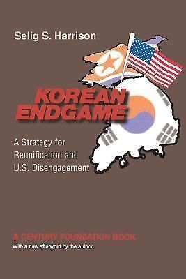 Korean Endgame : A Strategy for Reunification and U. S. Disengagement by...