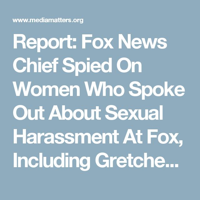 Report: Fox News Chief Spied On Women Who Spoke Out About Sexual Harassment At Fox, Including Gretchen Carlson