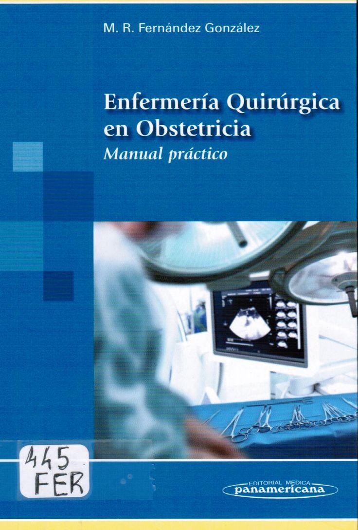 Fernández González  MR. Enfermería quirúrgica en obstétrica: manual práctico. Amsterdam: Médica Panamericana; 2014. (Ubicación: 445 FER)