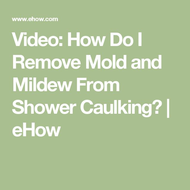 Video: How Do I Remove Mold and Mildew From Shower Caulking? | eHow