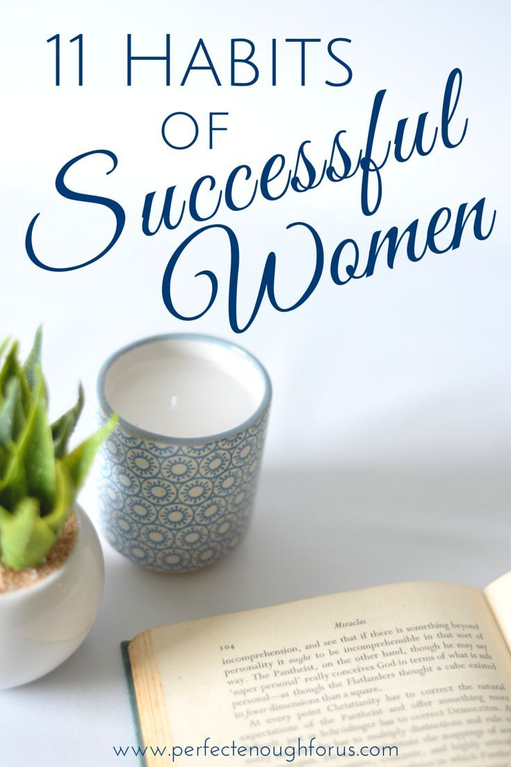 Whatever successful means to you, there are certain habits of successful women that help them to achieve their own success. Which habits do you have?