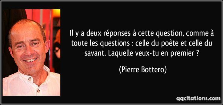 Il y a deux réponses à cette question, comme à toute les questions : celle du poète et celle du savant. Laquelle veux-tu en premier ? (Pierre Bottero) #citations #PierreBottero