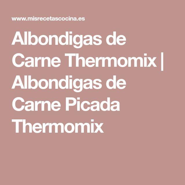 Albondigas de Carne Thermomix | Albondigas de Carne Picada Thermomix