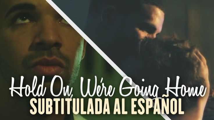 Drake - Hold On, We're Going Home [Official Video] (Subtitulada al Español)