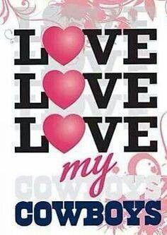 Love Love Love my Cowboys