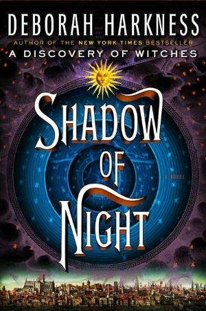 Shadow of Night (All Souls Trilogy #2)  CAN.NOT.WAIT!!!
