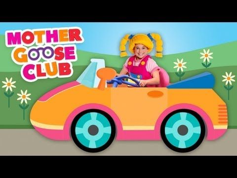 Nursery Rhymes (Mother Goose Club) - Driving in My Car - Mother Goose Club - YouTube--- Sophia's favorite :)
