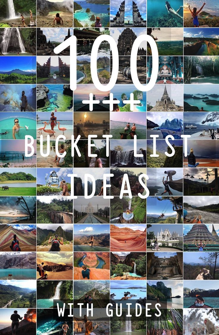Bucket List: 100++ Bucket List Destinations with pictures and guides