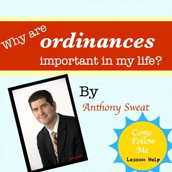 This is an awesome article about the importance of ordinances!  He is such a great teacher!