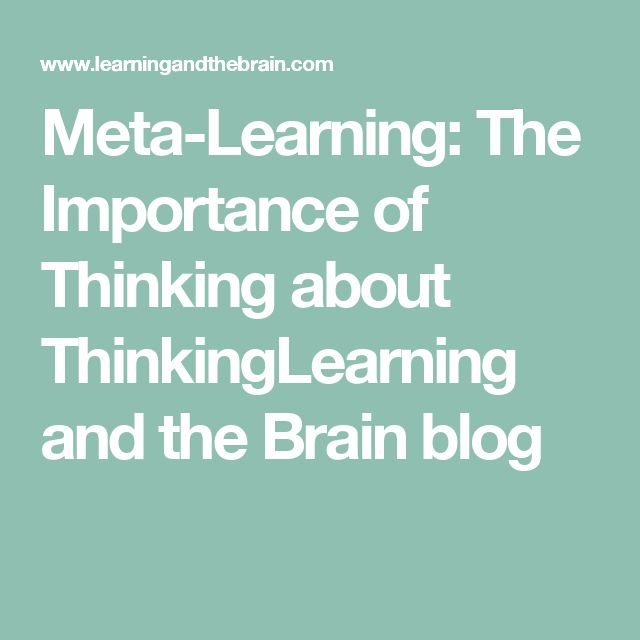 Meta-Learning: The Importance of Thinking about ThinkingLearning and the Brain blog
