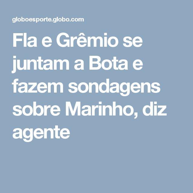 Fla e Grêmio se juntam a Bota e fazem sondagens sobre Marinho, diz agente