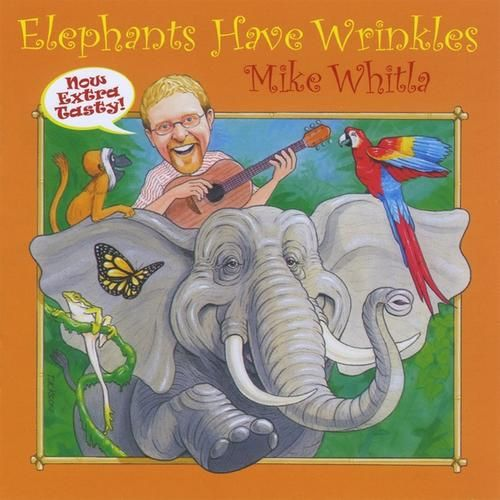 Great Action Songs! Elephants Have Wrinkles and Sticky Sticky Bubblegum