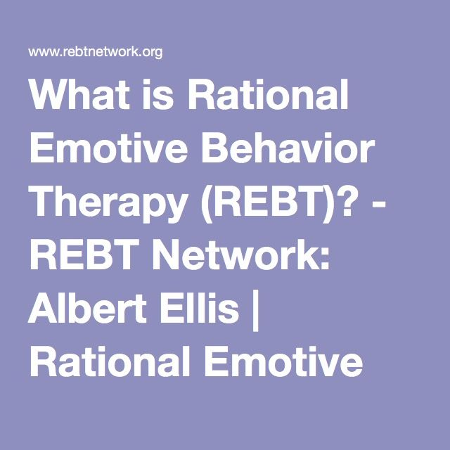What is Rational Emotive Behavior Therapy (REBT)? - REBT Network: Albert Ellis…