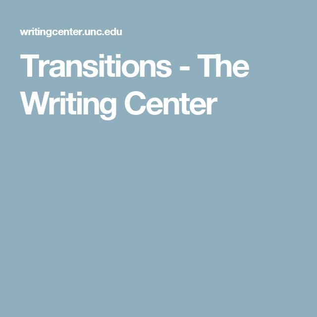 Transitions - The Writing Center