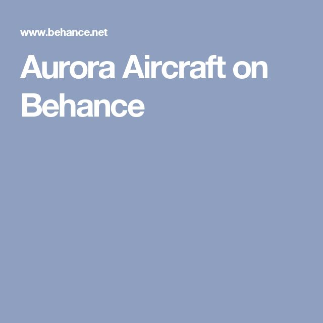 Aurora Aircraft on Behance