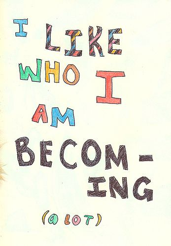 """I like who I am becoming (a lot)."" #self #love"