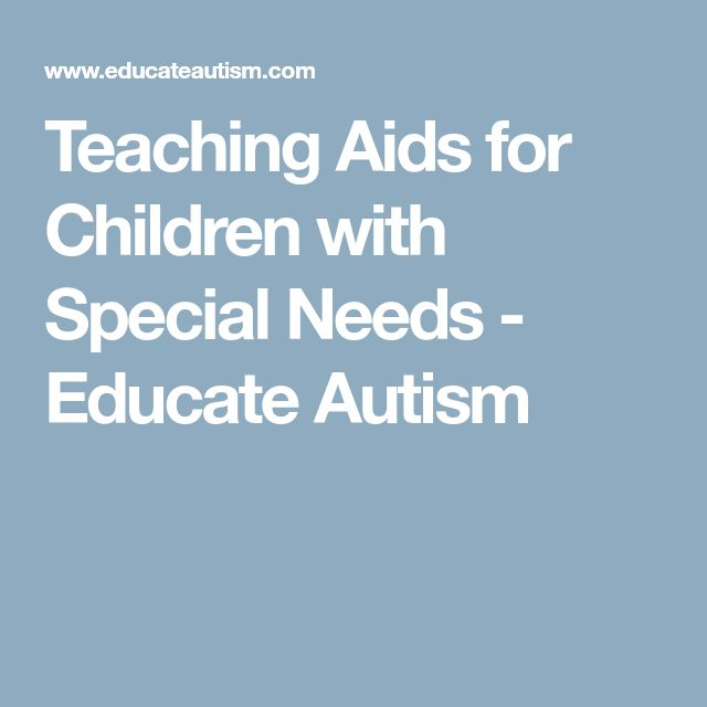 Teaching Aids for Children with Special Needs - Educate Autism