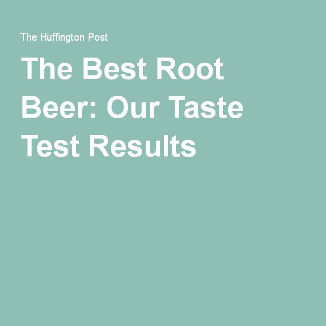 The Best Root Beer: Our Taste Test Results