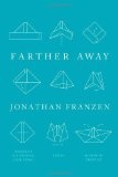 """Do Not Mention David Foster Wallace"": On Jonathan Franzen's Farther Away"