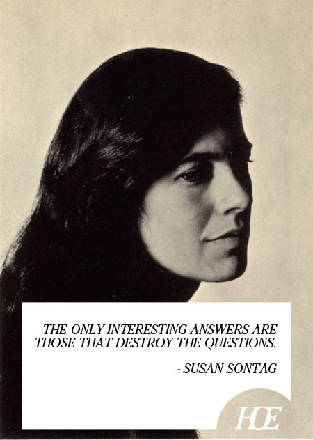 Susan Sontag #litspo  Oh yeah girlfriend that's what I'm talking about!