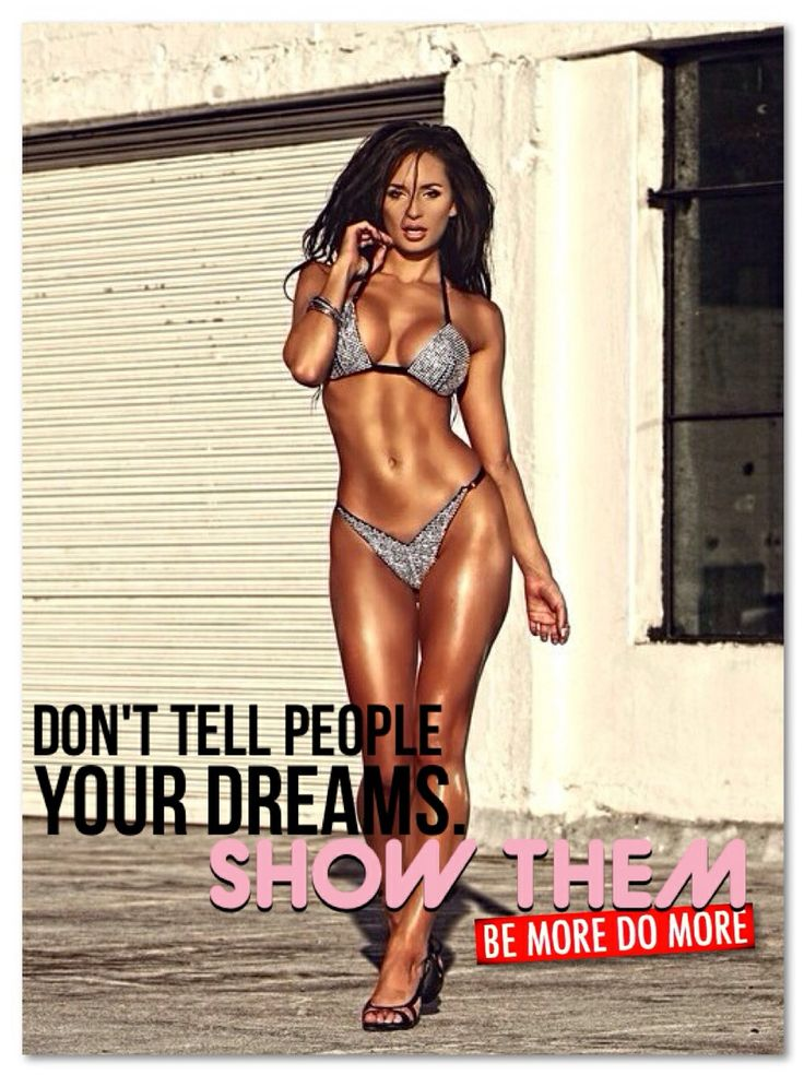 Don't tell people your dreams. SHOW THEM