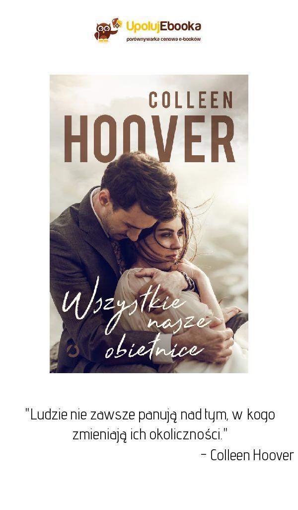 Wszystkie Nasze Obietnice Colleen Hoover Ebook Ksiazka Movie Posters Movies Poster