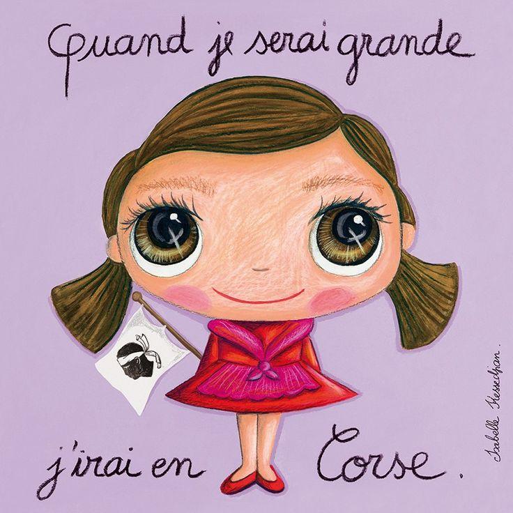 Tableau fille : Quand je serai grande, j'irai en Corse by Isabelle Kessedjian