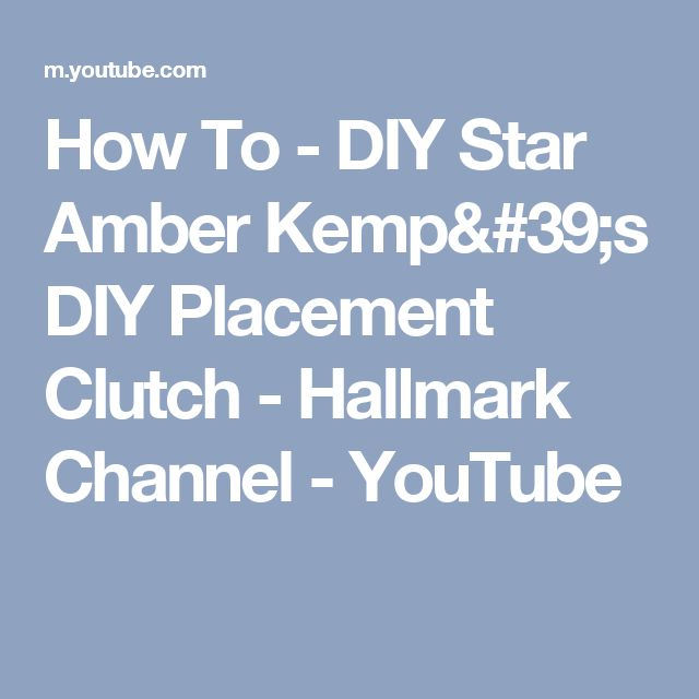 How To - DIY Star Amber Kemp's DIY Placement Clutch - Hallmark Channel - YouTube