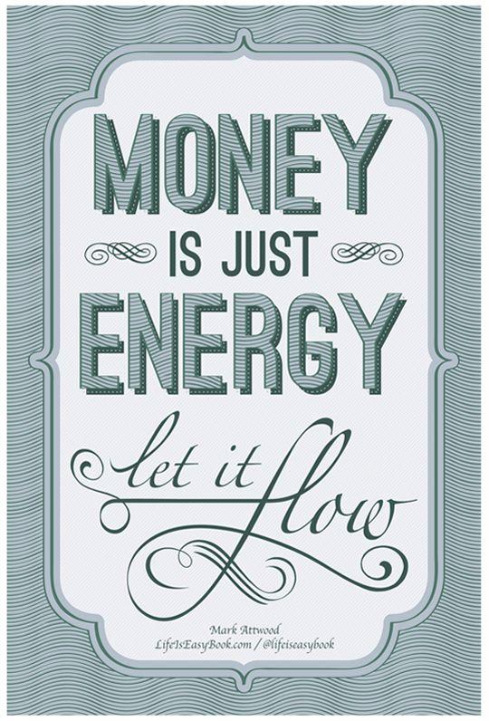 Money Is Just Energy - Let It Flow - LifeIsEasyBook.com - Change Your Inner Voice, Change Your Life