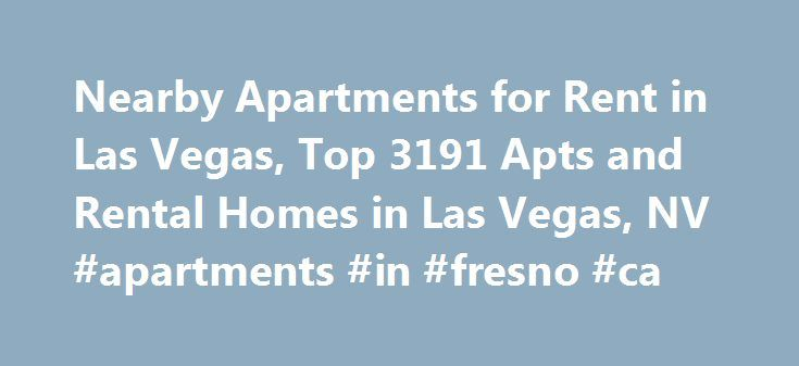 Nearby Apartments for Rent in Las Vegas, Top 3191 Apts and Rental Homes in Las Vegas, NV #apartments #in #fresno #ca http://apartments.remmont.com/nearby-apartments-for-rent-in-las-vegas-top-3191-apts-and-rental-homes-in-las-vegas-nv-apartments-in-fresno-ca/  #apartments las vegas # Las Vegas, NV Apartments and Homes for Rent Moving To: XX address The cost calculator is intended to provide a ballpark estimate for information purposes only and is not to be considered an actual quote of your…