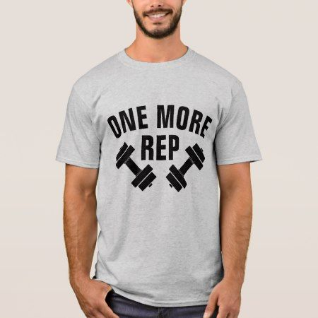 One More Rep T-Shirt - click to get yours right now!