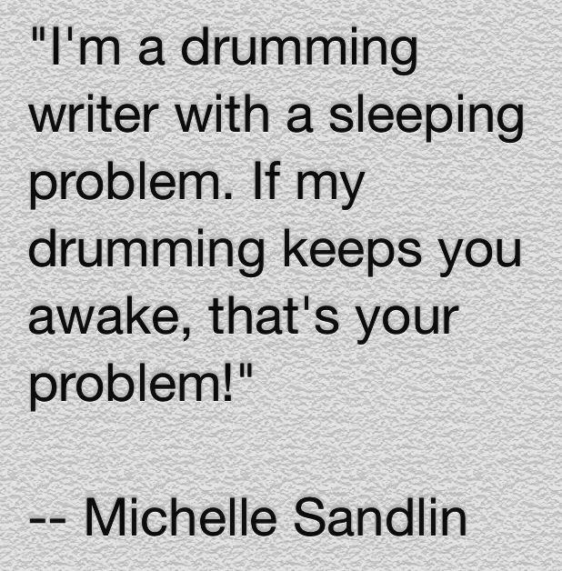 Drummer humor - quote by Michelle Sandlin