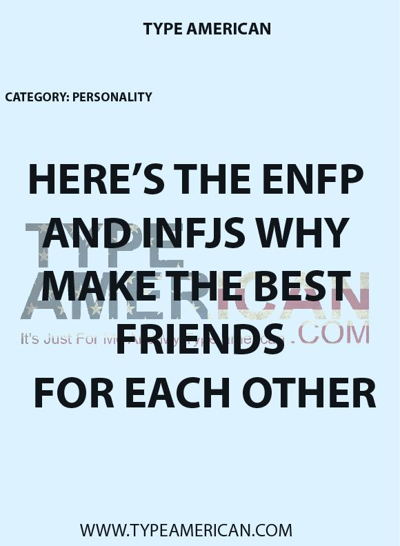 HERE'S THE ENFP AND INFJS WHY MAKE THE BEST FRIENDS FOR EACH