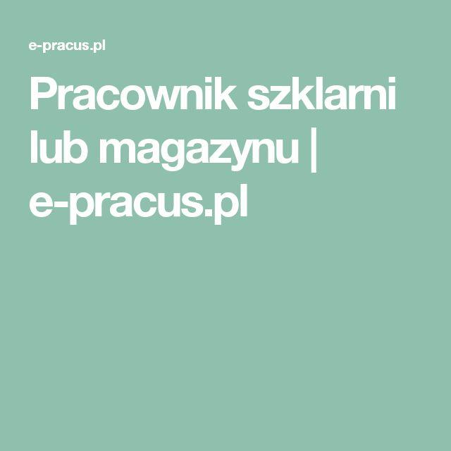 Pracownik szklarni lub magazynu | e-pracus.pl