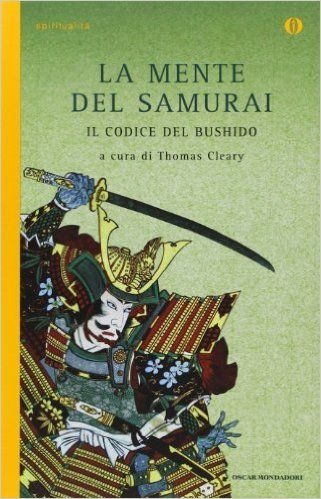 Amazon.it: La mente del samurai. Il codice del Bushido - T. Cleary - Libri