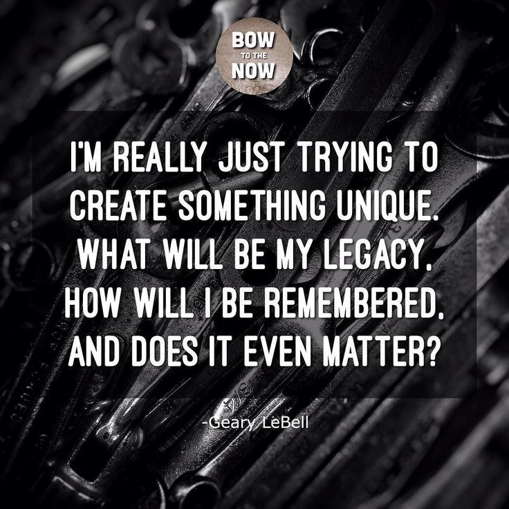 I'm really just trying to create something unique. What will be my legacy how will I be remembered and does it even matter? -Geary LeBell #awaken #awakened #420friendly #spiritualquotes #spiritualawakening #spiritualjourney #enlightened #consciousness #higherself #higherperspective #spiritualpath #selfrealization #stillness #oneness #buddha #buddhanature #zenlife #innerpeace #thenow #presentmoment #presence #quotesforlife #existence #truenature #ego #yingyang #trueself #conscious