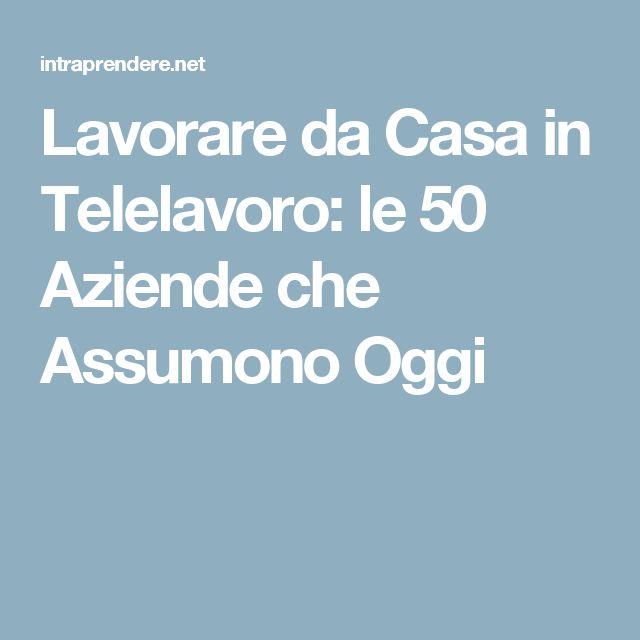 Lavorare da Casa in Telelavoro: le 50 Aziende che Assumono Oggi